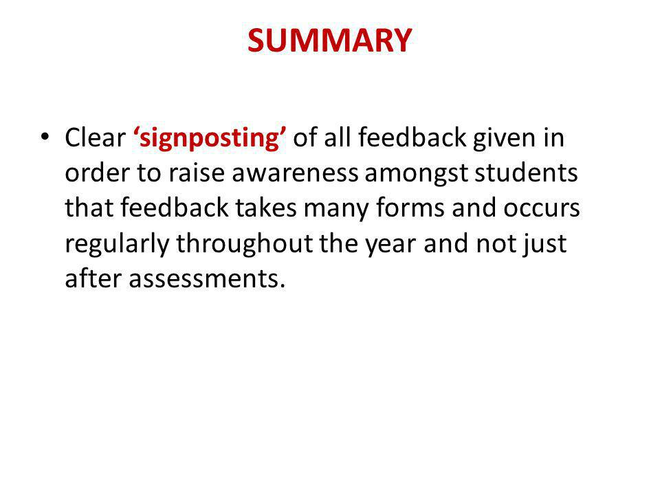 Emphasis should be placed on feedback as a means of improving future work.