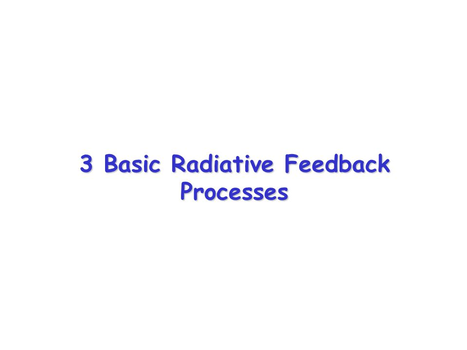 3 Basic Radiative Feedback Processes