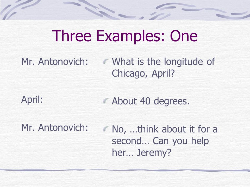 Three Examples: One Mr. Antonovich: April: Mr.