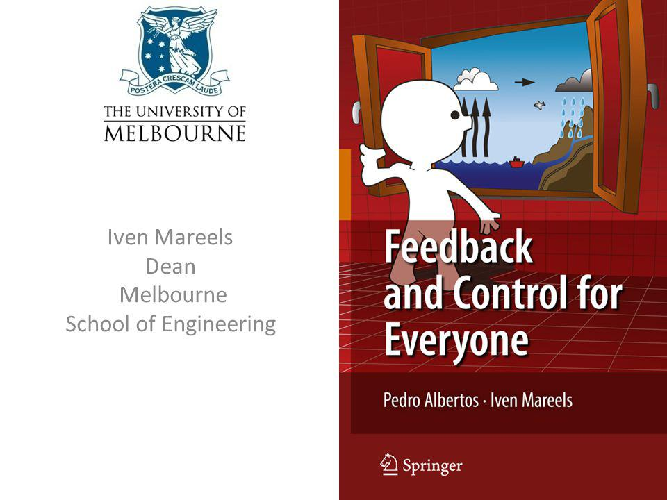 Outline Lecturing from a systems point of view – introducing the language and the diagrams Models & prediction – modelling water flow in a channel Feedback & control for water distribution