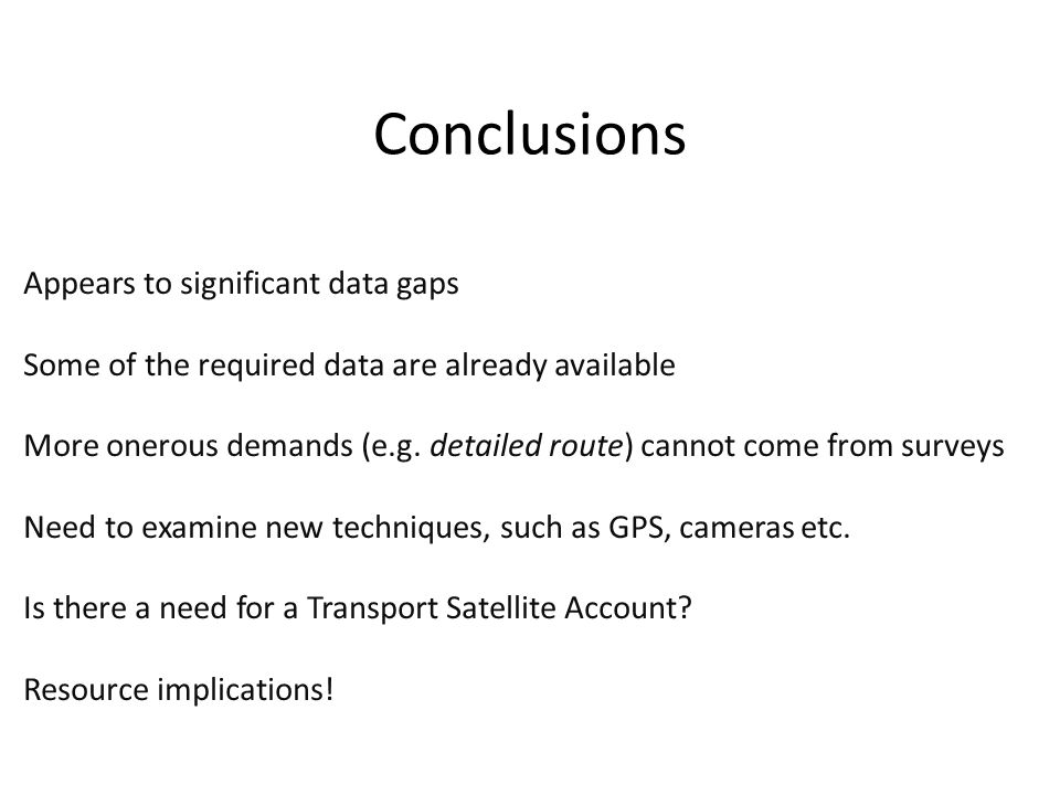 Conclusions Appears to significant data gaps Some of the required data are already available More onerous demands (e.g.