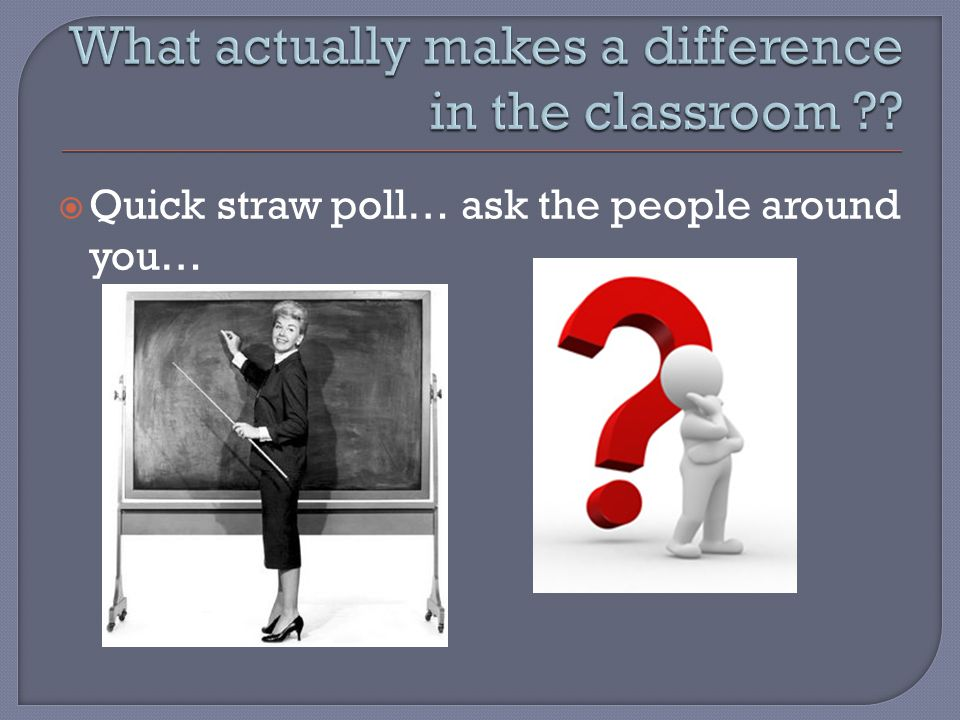 Quick straw poll… ask the people around you…