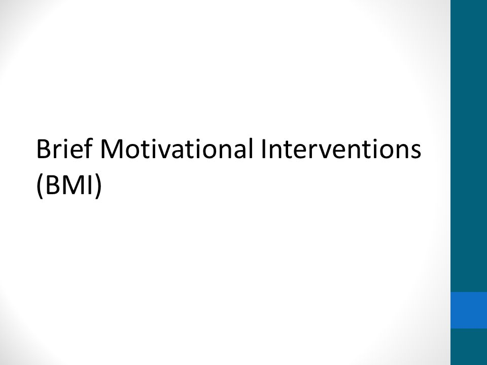 Brief Motivational Interventions (BMI)