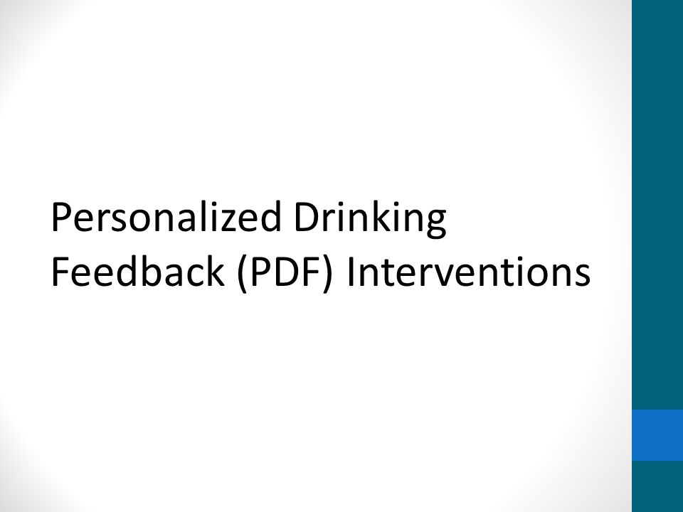 Personalized Drinking Feedback (PDF) Interventions