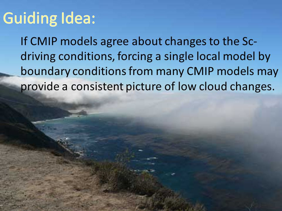 If CMIP models agree about changes to the Sc- driving conditions, forcing a single local model by boundary conditions from many CMIP models may provid