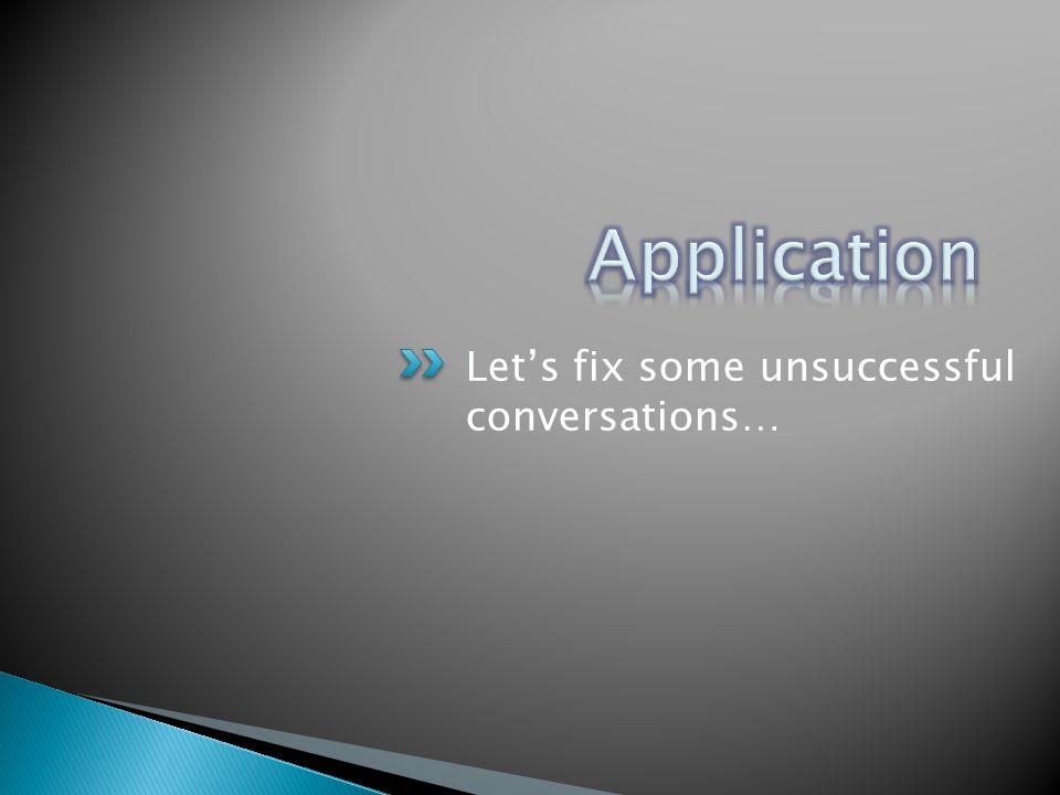 Lets fix some unsuccessful conversations…