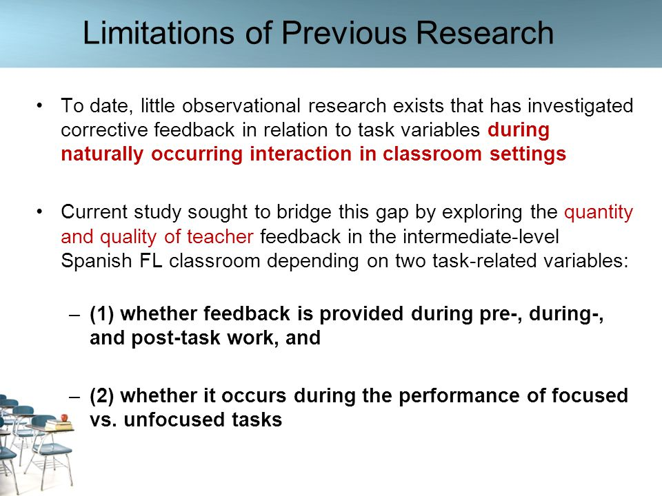 Limitations of Previous Research To date, little observational research exists that has investigated corrective feedback in relation to task variables