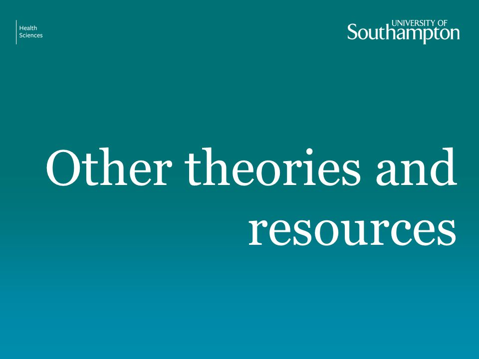 Other theories and resources