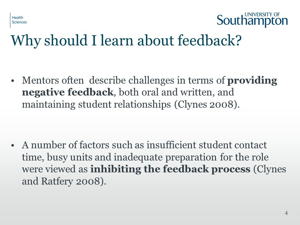 Why should I learn about feedback? Mentors often describe challenges in terms of providing negative feedback, both oral and written, and maintaining s