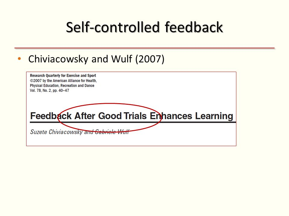 Self-controlled feedback Chiviacowsky and Wulf (2007)