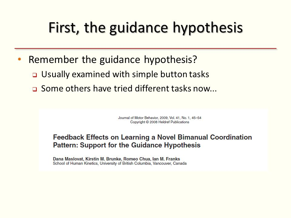 First, the guidance hypothesis Remember the guidance hypothesis.