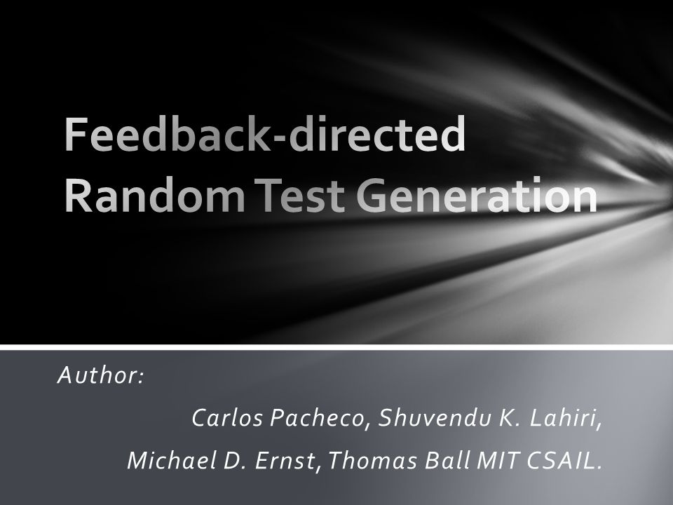 Author: Carlos Pacheco, Shuvendu K. Lahiri, Michael D. Ernst, Thomas Ball MIT CSAIL.