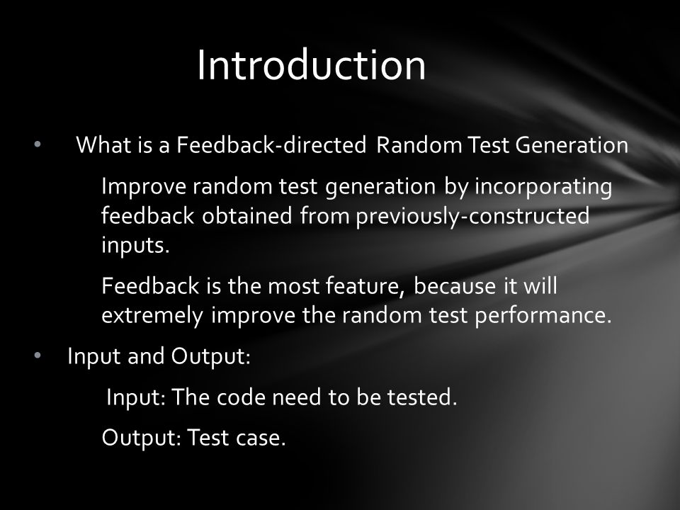 Competitors Systematic testing Undirected random test generation Direction Our work addresses random generation of unit tests for object-oriented programs, Like java program.