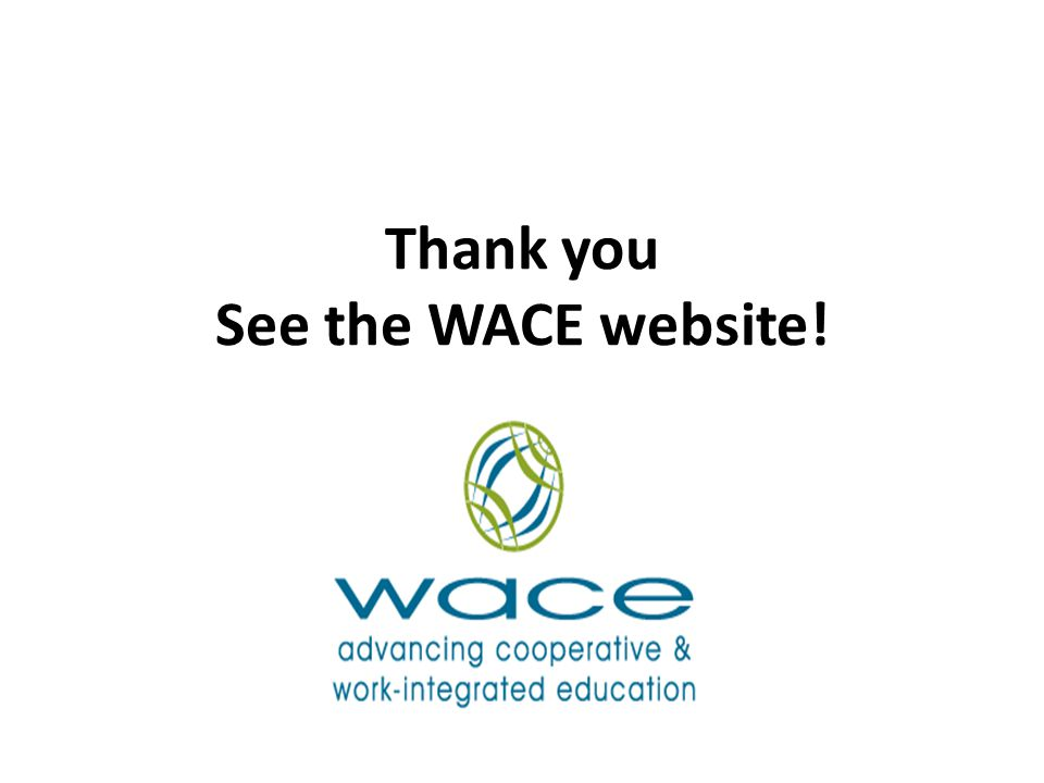 Thank you See the WACE website!