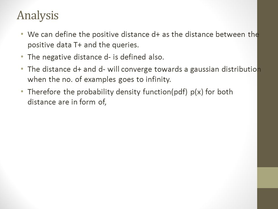Analysis We can define the positive distance d+ as the distance between the positive data T+ and the queries.
