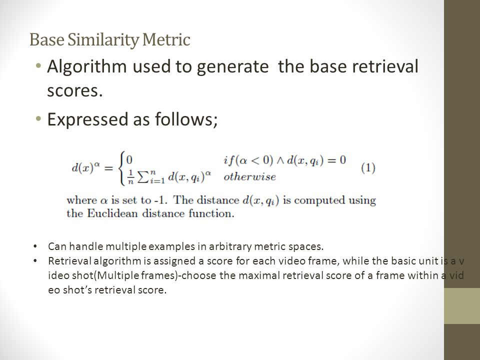 Base Similarity Metric Algorithm used to generate the base retrieval scores.