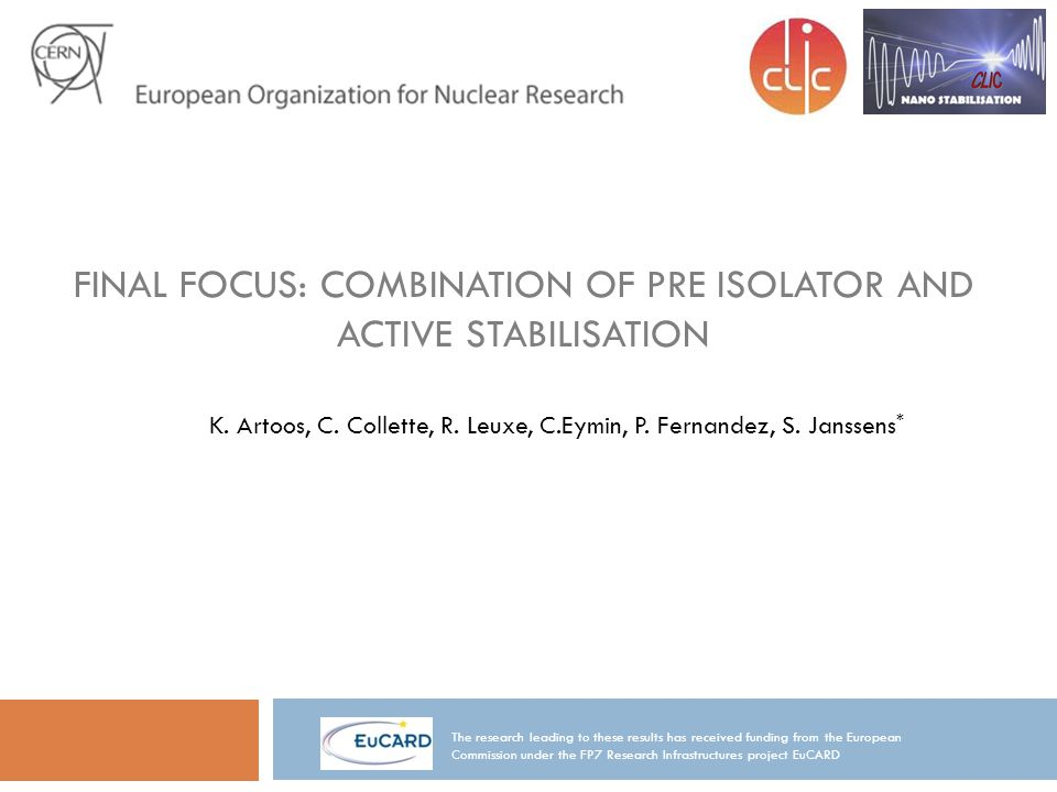 FINAL FOCUS: COMBINATION OF PRE ISOLATOR AND ACTIVE STABILISATION K.