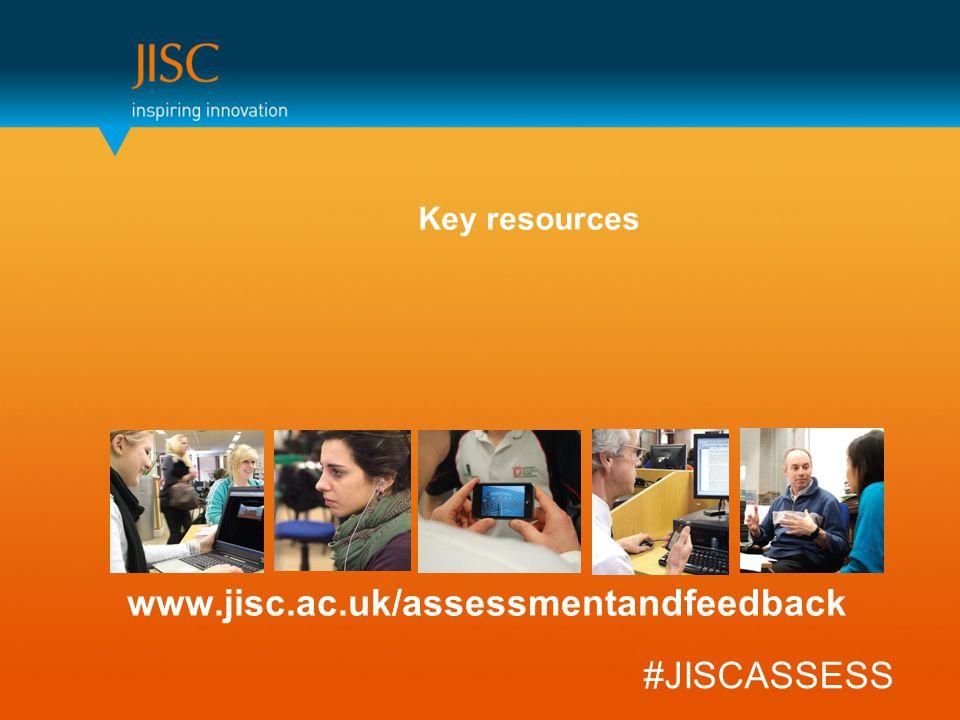 www.jisc.ac.uk/assessmentandfeedback #JISCASSESS Key resources