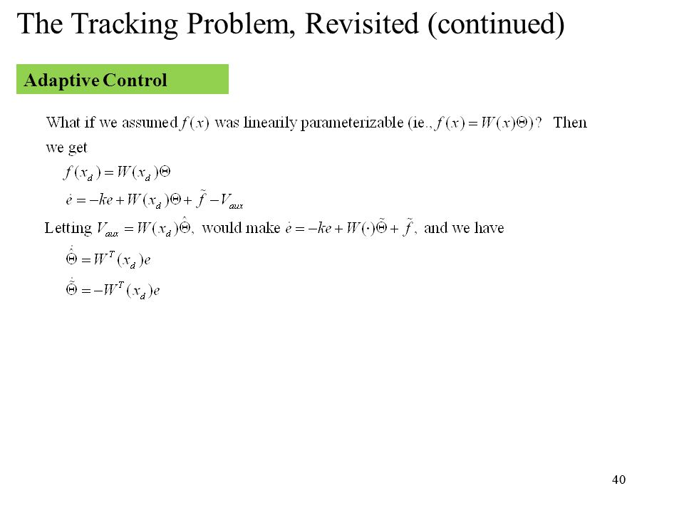 40 Adaptive Control 40 The Tracking Problem, Revisited (continued)