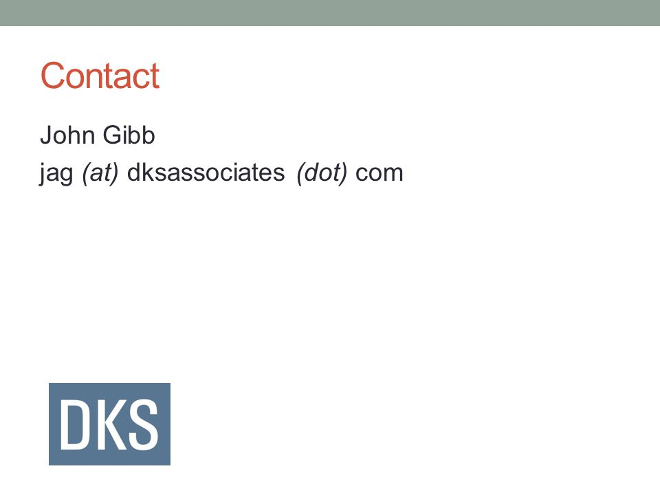 Contact John Gibb jag (at) dksassociates (dot) com