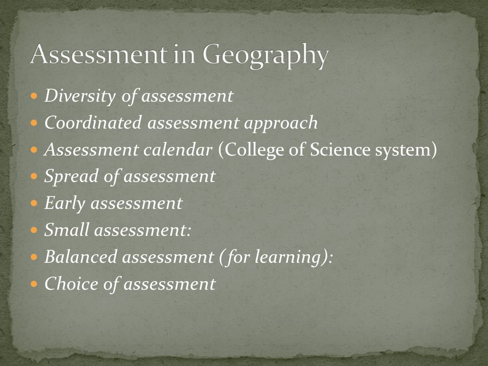 Diversity of assessment Coordinated assessment approach Assessment calendar (College of Science system) Spread of assessment Early assessment Small assessment: Balanced assessment (for learning): Choice of assessment