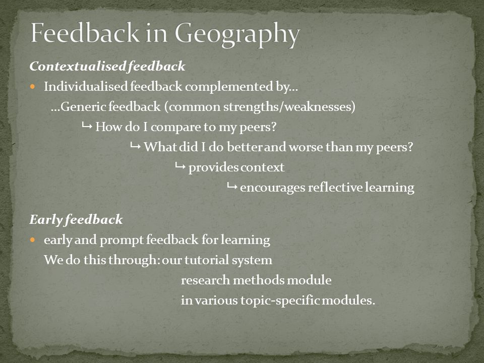 Contextualised feedback Individualised feedback complemented by… …Generic feedback (common strengths/weaknesses) How do I compare to my peers.