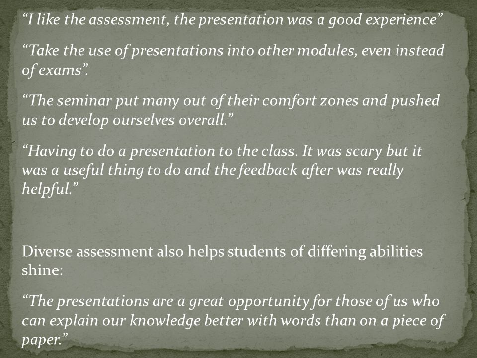Coordinated assessment approach: Form (we expose students to different methods and forms of assessment; assessment methods communicated pre- selection) Frequency Timing Stress a course rather than modular perspective.