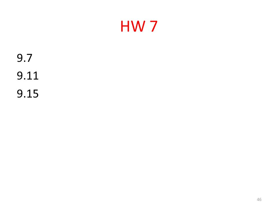 HW 7 9.7 9.11 9.15 46