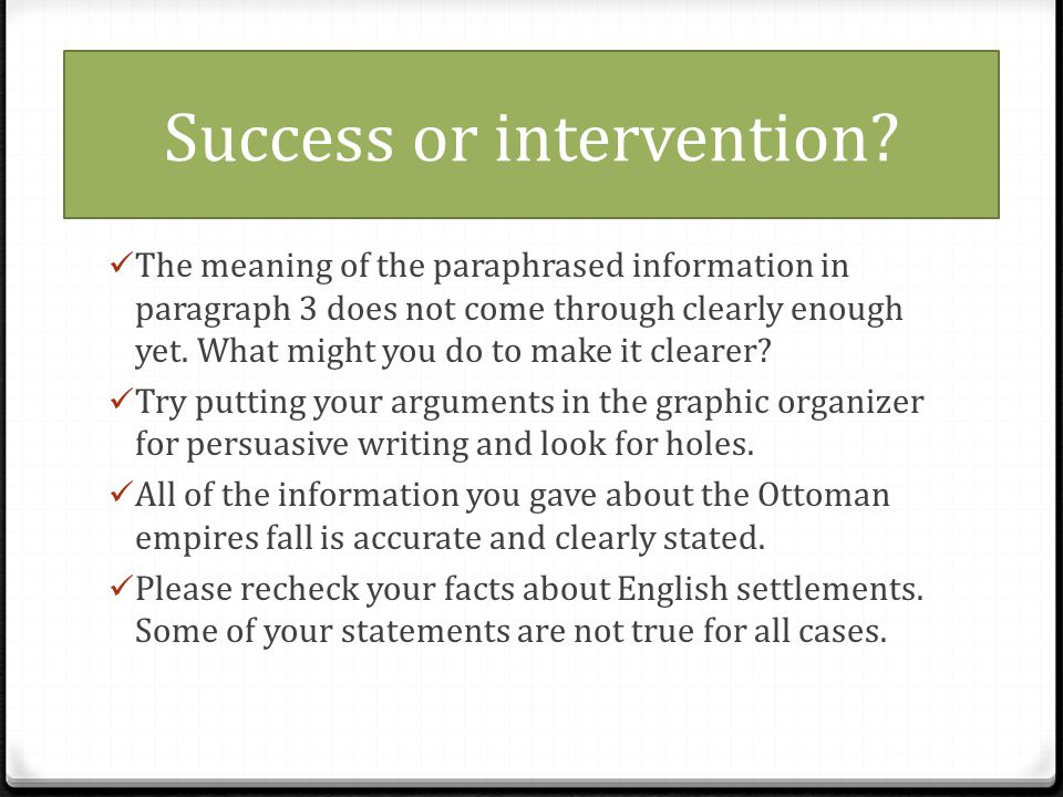 Success or intervention? The meaning of the paraphrased information in paragraph 3 does not come through clearly enough yet. What might you do to make
