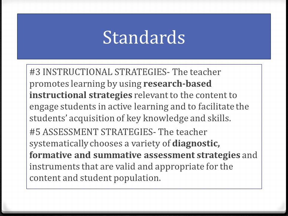 Standards #3 INSTRUCTIONAL STRATEGIES- The teacher promotes learning by using research-based instructional strategies relevant to the content to engag