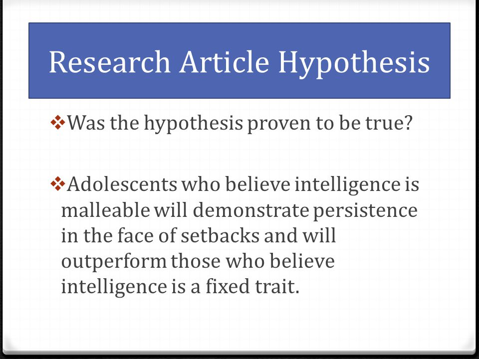 Research Article Hypothesis Was the hypothesis proven to be true.