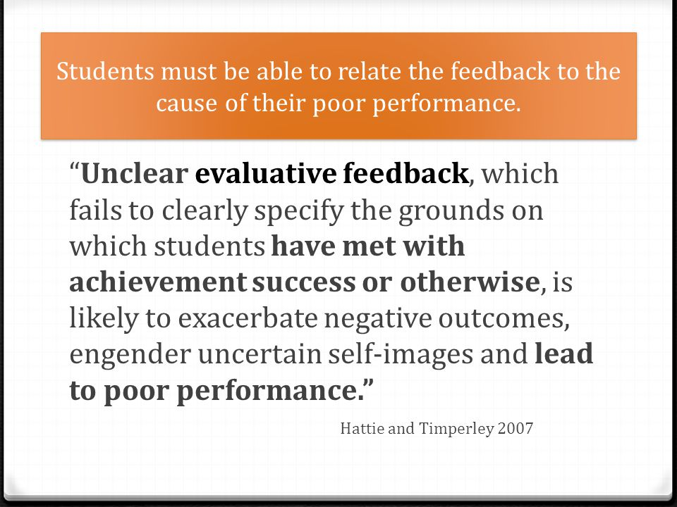 Students must be able to relate the feedback to the cause of their poor performance.