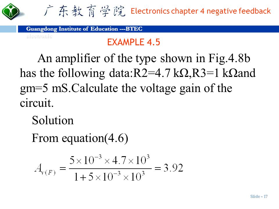 et Dignitas Guangdong Institute of Education ---BTEC electronic Amor Electronics chapter 4 negative feedback Slide - 17 EXAMPLE 4.5 An amplifier of th
