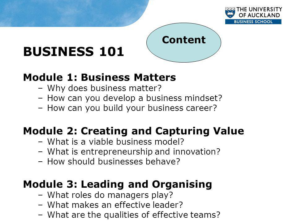 BUSINESS 101 Module 1: Business Matters –Why does business matter.
