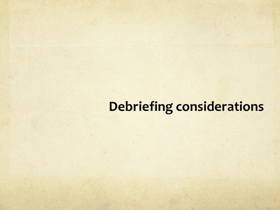 Debriefing considerations
