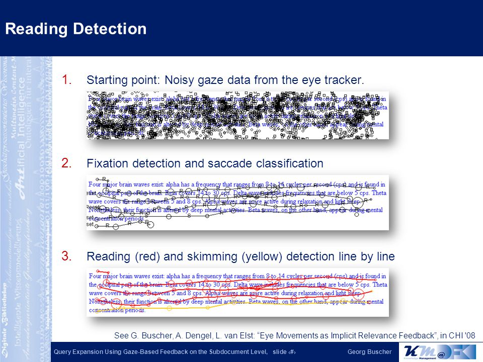 Query Expansion Using Gaze-Based Feedback on the Subdocument Level, slide 7Georg Buscher Reading Detection 1. Starting point: Noisy gaze data from the