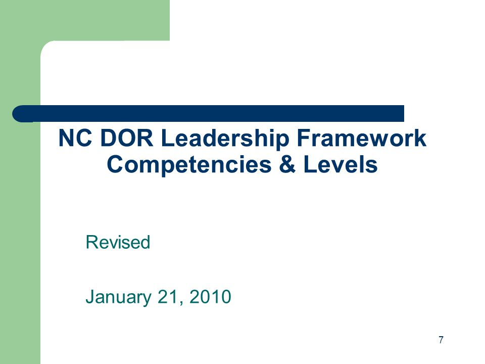 7 NC DOR Leadership Framework Competencies & Levels Revised January 21, 2010