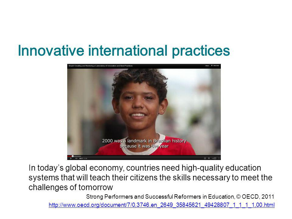 In todays global economy, countries need high-quality education systems that will teach their citizens the skills necessary to meet the challenges of