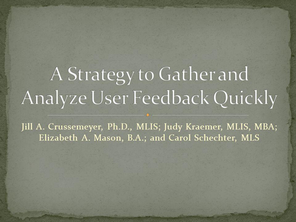 Jill A. Crussemeyer, Ph.D., MLIS; Judy Kraemer, MLIS, MBA; Elizabeth A.