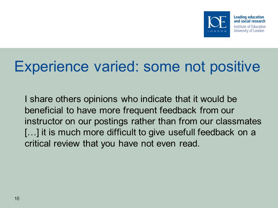 Experience varied: some not positive I share others opinions who indicate that it would be beneficial to have more frequent feedback from our instruct