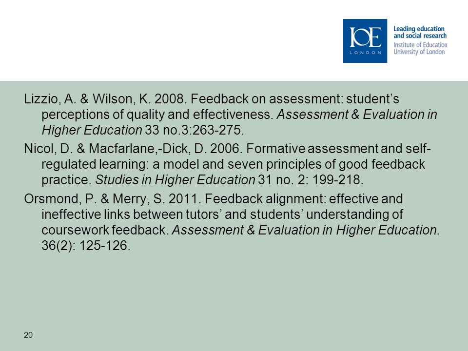 Lizzio, A. & Wilson, K. 2008. Feedback on assessment: students perceptions of quality and effectiveness. Assessment & Evaluation in Higher Education 3