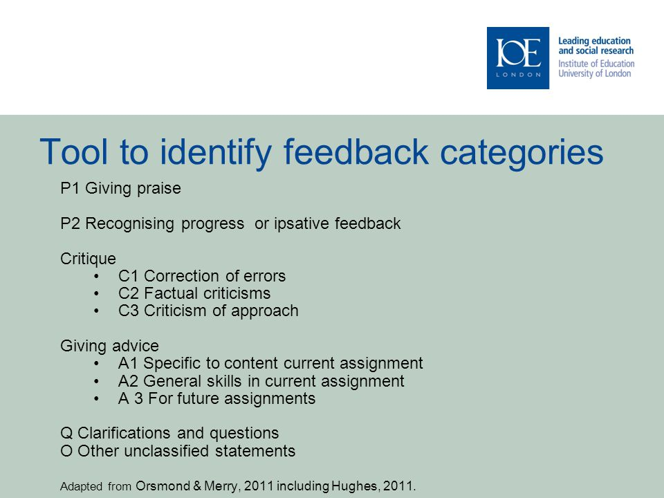 Tool to identify feedback categories P1 Giving praise P2 Recognising progress or ipsative feedback Critique C1 Correction of errors C2 Factual critici