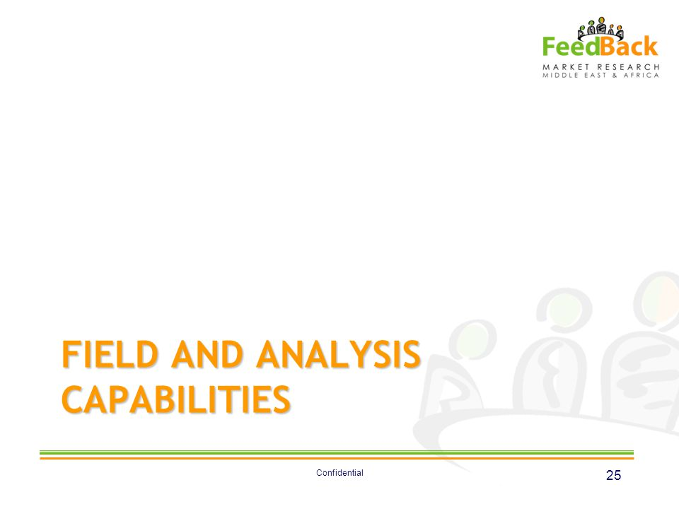FIELD AND ANALYSIS CAPABILITIES 25 Confidential