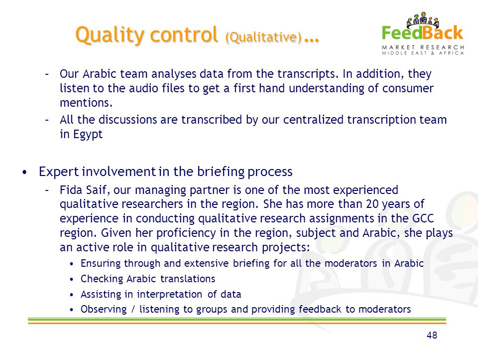 Quality control (Qualitative) … –Our Arabic team analyses data from the transcripts.