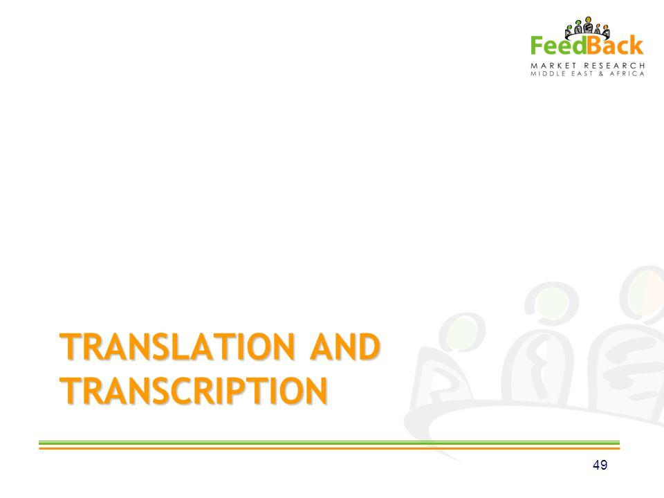 TRANSLATION AND TRANSCRIPTION 49