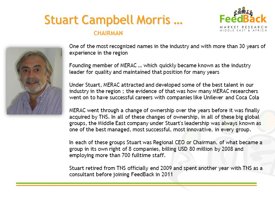 Stuart Campbell Morris … One of the most recognized names in the industry and with more than 30 years of experience in the region Founding member of M