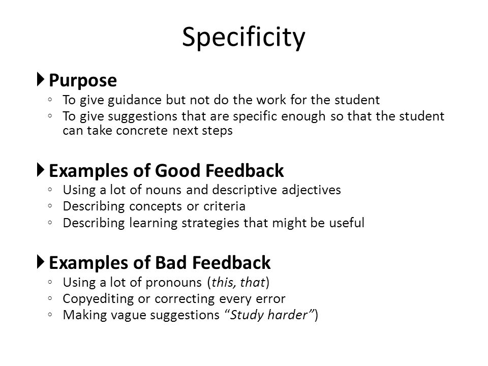 Purpose To give guidance but not do the work for the student To give suggestions that are specific enough so that the student can take concrete next s