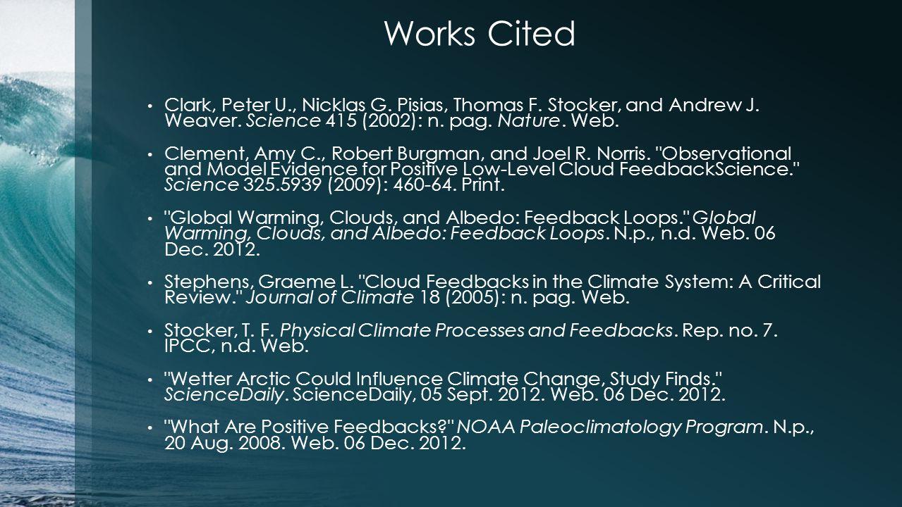 Works Cited Clark, Peter U., Nicklas G. Pisias, Thomas F.
