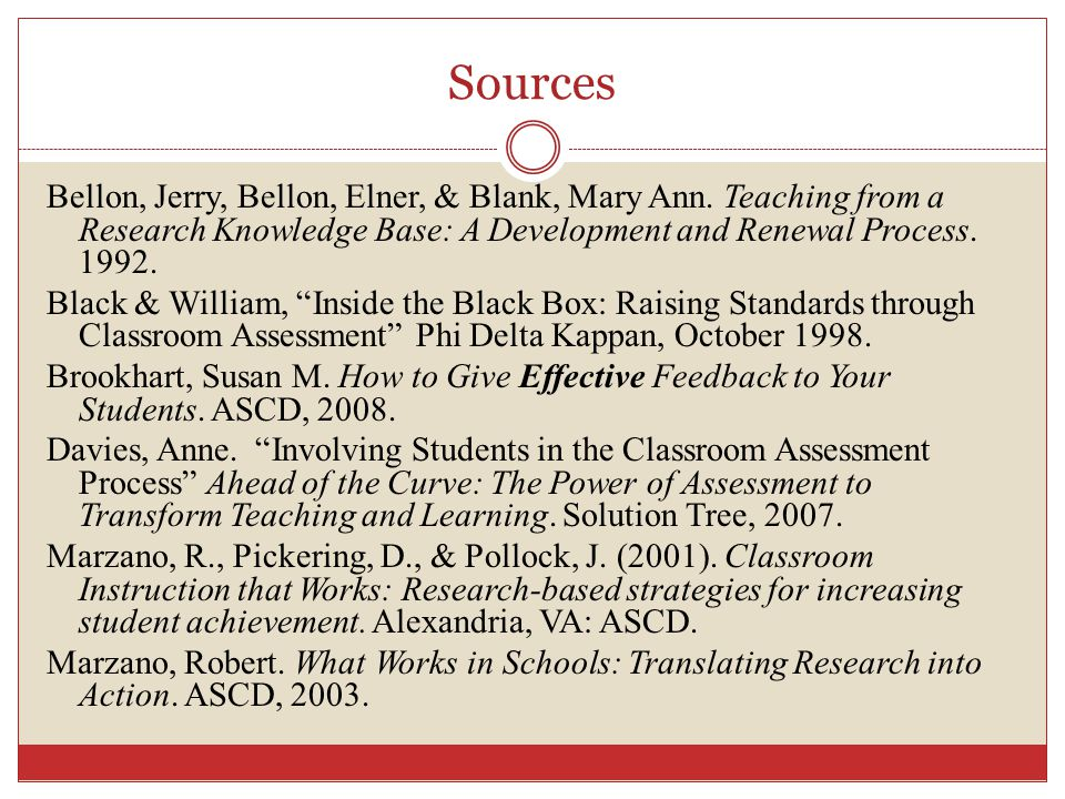 Sources Bellon, Jerry, Bellon, Elner, & Blank, Mary Ann. Teaching from a Research Knowledge Base: A Development and Renewal Process. 1992. Black & Wil