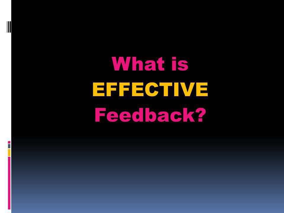 What is EFFECTIVE Feedback?